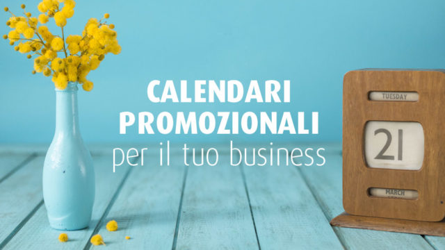 Stampa calendari personalizzati. Sono ancora un valido strumento promozionale?